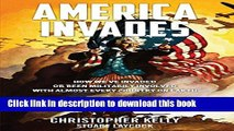 Collection Book America Invades: How We ve Invaded or been Militarily Involved with almost Every