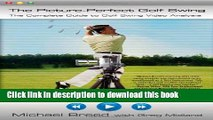 New Book The Picture-Perfect Golf Swing: The Complete Guide to Golf Swing Video Analysis