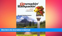 READ BOOK  Lipsmackin  Backpackin : Lightweight Trail-tested Recipes for Backcountry Trips FULL