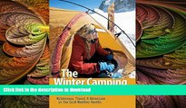 READ BOOK  The Winter Camping Handbook: Wilderness Travel   Adventure in the Cold-Weather Months