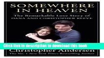[PDF] Somewhere in Heaven: The Remarkable Love Story of Dana and Christopher Reeve Popular Online