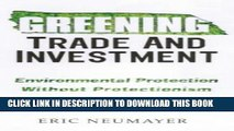 [Free Read] Greening Trade and Investment: Environmental Protection Without Protectionism Full