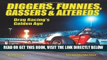 Read Now Diggers, Funnies, Gassers   Altereds: Drag Racing s Golden Age PDF Book