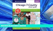 READ ONLINE Rand McNally 2007 Chicago 7-County street guide: Cook - Dupage - Kane - Kendall - Lake