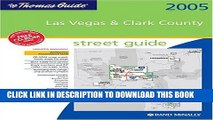 Read Now The Thomas Guide 2005 Las Vegas   Clark County, Nevada: Street Guide (Las Vegas and Clark