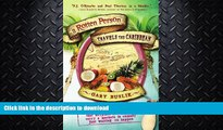 READ BOOK  A Rotten Person Travels the Caribbean: A Grump in Paradise Discovers that Anyplace it