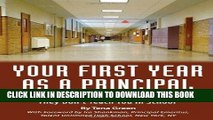 Read Now Your First Year As Principal: Everything You Need to Know That They Don t Teach in School