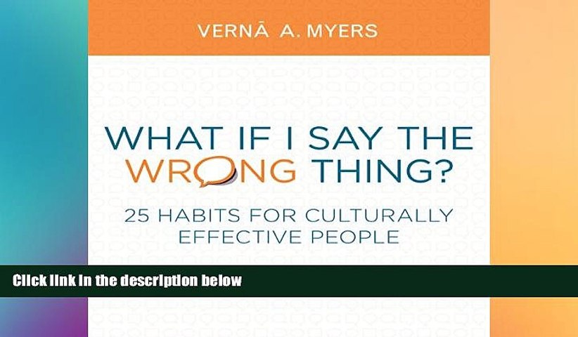 READ FULL  What if I Say the Wrong Thing?: 25 Habits for Culturally Effective People  READ Ebook