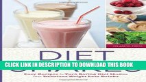 [PDF] Diet Shakes: Easy Recipes to Turn Boring Diet Shakes Into Delicious Weight Loss Drinks Full