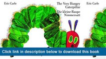 ]]]]]>>>>>PDF Download Eric Carle - German: The Very Hungry Caterpillar/Die Kleine Raupe Nimmersatt (German Edition)
