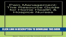 [FREE] EBOOK Pain Management: The Resource Guide for Home Health   Hospice Nurses BEST COLLECTION