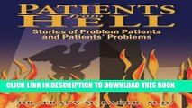 [READ] EBOOK Patients From Hell: Stories of Problem Patients and Patients  Problems BEST COLLECTION