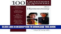 [READ] EBOOK 100 Questions   Answers About Hysterectomy (100 Questions   Answers about)