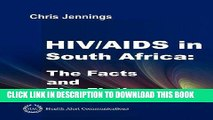 Ebook HIV/AIDS in South Africa - The Facts and the Fiction Free Read
