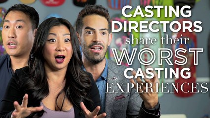 Casting Directors Share Their Worst Casting Experiences - Cast Me!