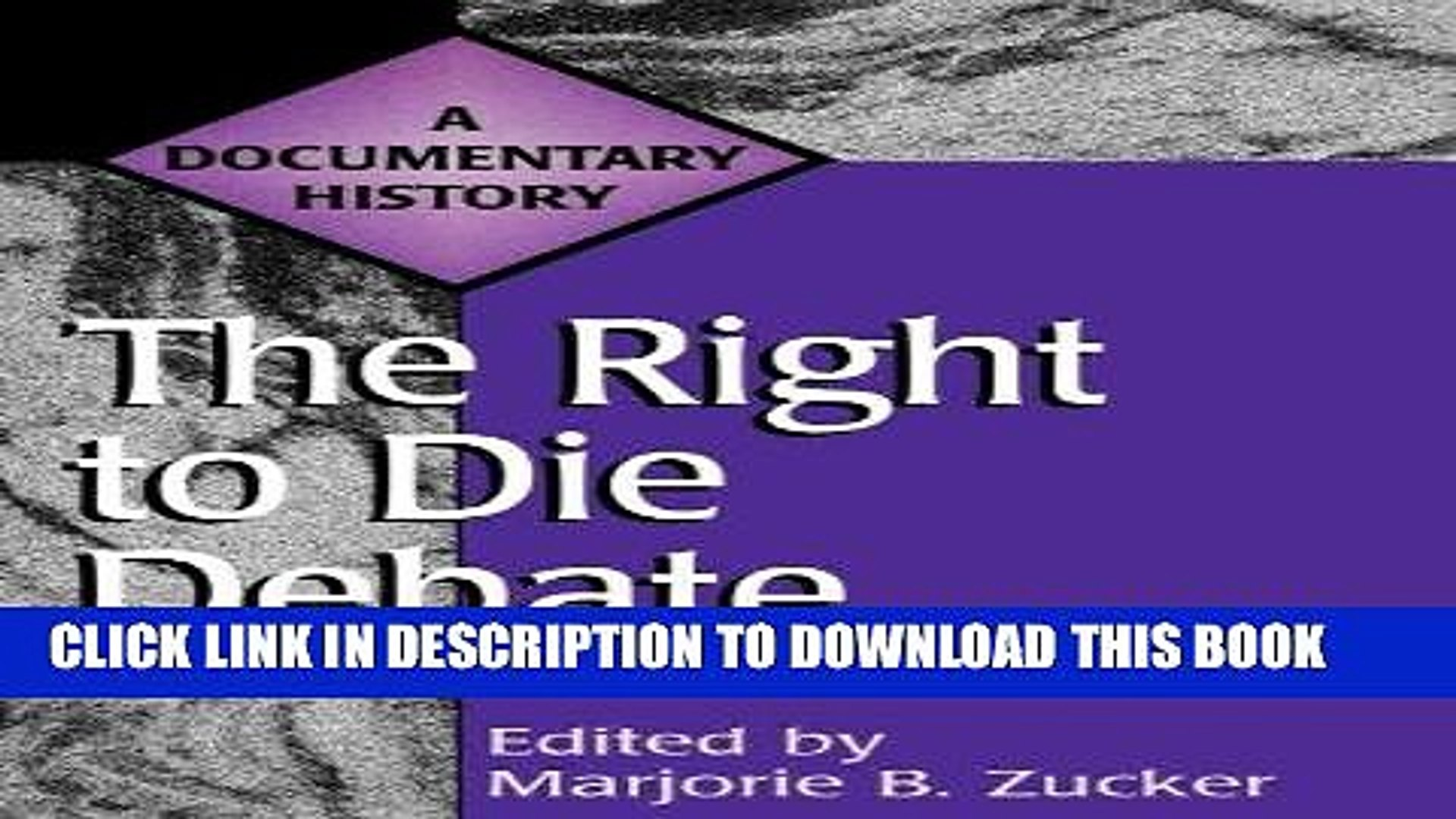 [FREE] EBOOK The Right to Die Debate: A Documentary History (Primary Documents in American History