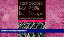 Books to Read  Templates For 75% Bar Essays: e book - the authors of 6 published bar essays wrote