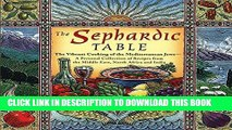 [New] Ebook The Sephardic Table: The Vibrant Cooking of the Mediterranean Jews Free Read