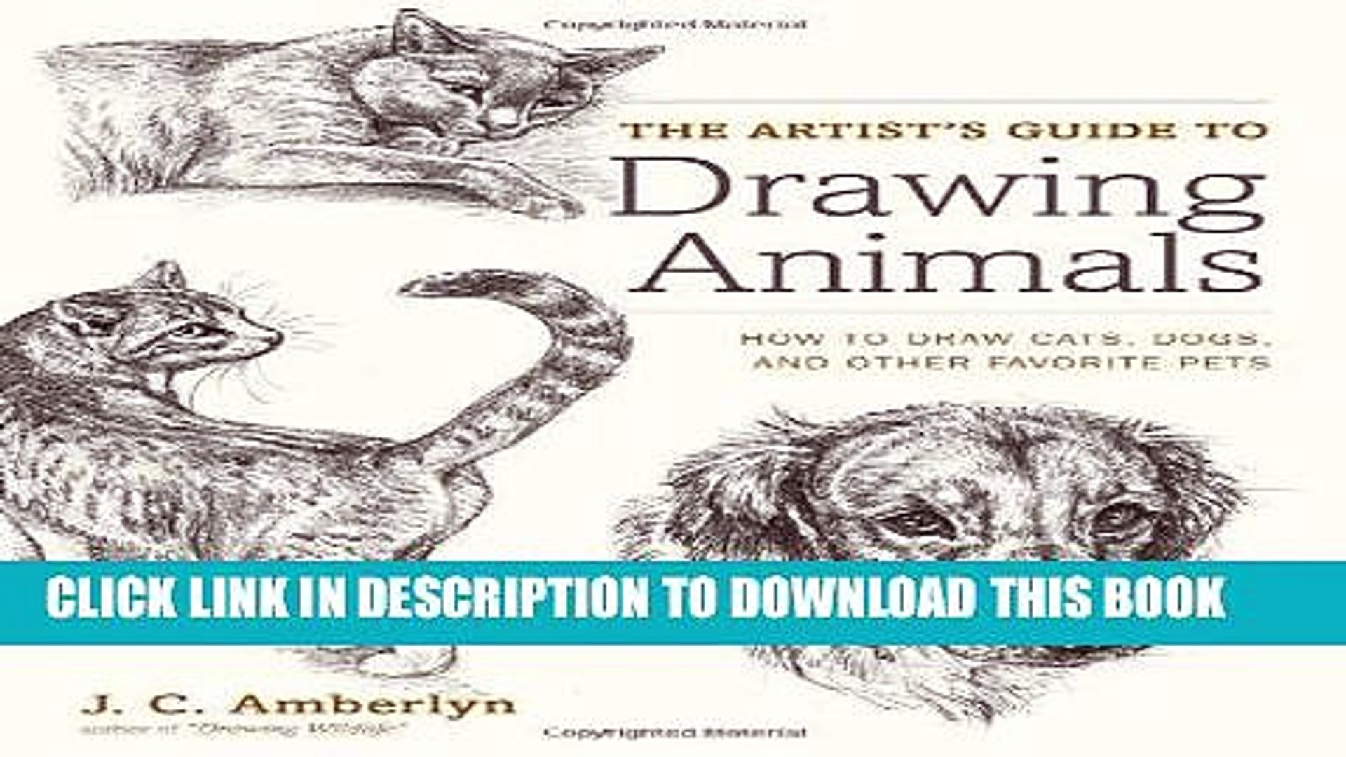 Ebook The Artist s Guide to Drawing Animals: How to Draw Cats, Dogs, and Other Favorite Pets Free