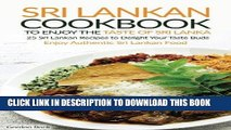 [New] Ebook Sri Lankan Cookbook to Enjoy the Taste of Sri Lanka: 25 Sri Lankan Recipes to Delight