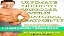 [PDF] Ultimate Guide To Varicose Veins Natural Treatments: How To Get Rid Of Varicose Veins Using