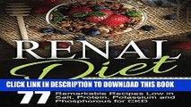 [PDF] Renal Diet Cookbook: Chronic Kidney Disease - 77 Remarkable Recipes Low in Salt, Protein,