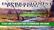 Ebook Impressionist Painting for the Landscape: Secrets for Successful Oil Painting Free Read