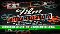 Best Seller The Film Encyclopedia 7e: The Complete Guide to Film and the Film Industry Free Read