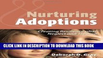 [PDF] Nurturing Adoptions: Creating Resilience After Neglect and Trauma Full Online