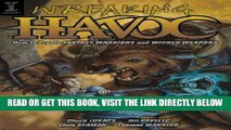 Ebook Wreaking Havoc: How To Create Fantasy Warriors And Wicked Weapons Free Read