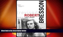 READ book  Robert Bresson (Revised), Revised and Expanded Edition (Cinematheque Ontario