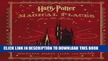 Best Seller Harry Potter: Magical Places from the Films: Hogwarts, Diagon Alley, and Beyond Free