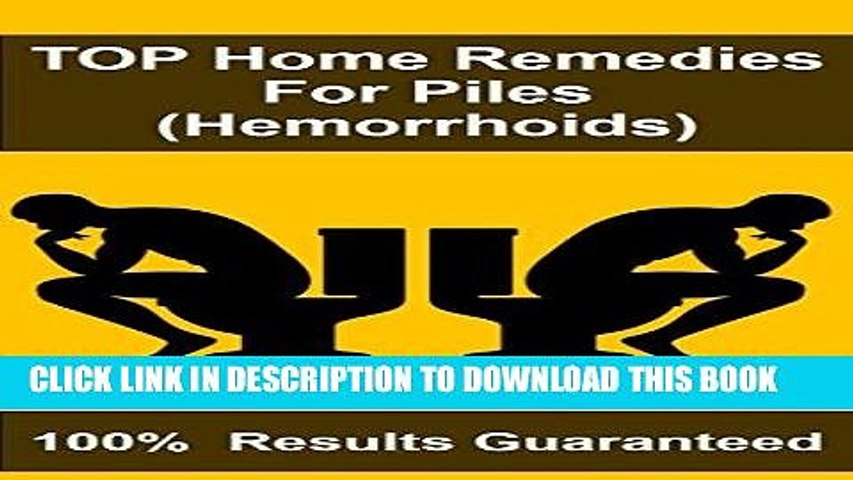 [FREE] EBOOK TOP Home Remedies For Piles (Hemorrhoids): 100%  Results Guaranteed BEST COLLECTION