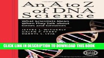 Best Seller An A to Z of DNA Science: What Scientists Mean When They Talk about Genes and Genomes
