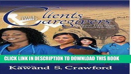 """[READ] EBOOK Clients and Their Caregivers Helpful Tips from a """"Quadriplegic"""" BEST COLLECTION"""