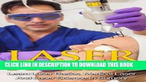 [READ] EBOOK Laser Surgery - Learn Laser Basics, Medical Laser And Laser Science In Surgery (Laser