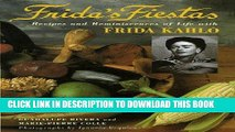 Best Seller Frida s Fiestas: Recipes and Reminiscences of Life with Frida Kahlo Free Read