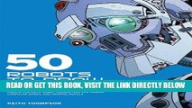 [FREE] EBOOK 50 Robots to Draw and Paint: Create Fantastic Robot Characters for Comic Books,