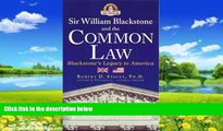 Books to Read Sir William Blackstone and the Common Law: Blackstone