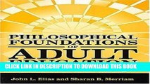 Best Seller Philosophical Foundations of Adult Education 3rd (third) Edition by Elias, John L.,