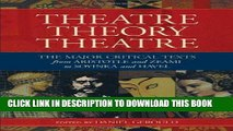 Ebook Theatre/Theory/Theatre: The Major Critical Texts from Aristotle and Zeami to Soyinka and