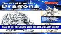 [FREE] EBOOK The Art of Drawing Dragons, Mythological Beasts, and Fantasy Creatures: Discover