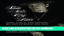 Best Seller Smile Now, Cry Later: Guns, Gangs, and Tattoos-My Life in Black and Gray Free Read