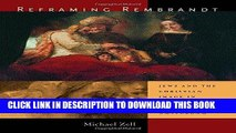 Ebook Reframing Rembrandt: Jews and the Christian Image in Seventeenth-Century Amsterdam Free
