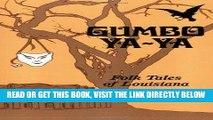 [READ] EBOOK Gumbo Ya-Ya: A Collection of Louisiana Folk Tales BEST COLLECTION