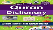 Read Now Goodword Quran Dictionary for Kids: Islamic Children s Books on the Quran, the Hadith and