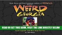 [FREE] EBOOK Weird Georgia: Your Travel Guide to Georgia s Local Legends and Best Kept Secrets
