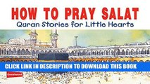 Read Now How to pray salat (goodword): Islamic Children s Books on the Quran, the Hadith, and the
