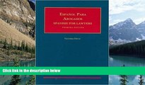 Big Deals  Espanol para Abogados (Spanish for Lawyers) (University Casebook Series)  Full Ebooks