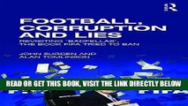 [Read] Ebook Football, Corruption and Lies: Revisiting  Badfellas , the book FIFA tried to ban New